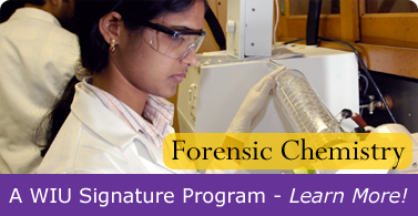 Forensic Chemistry: WIU Signature Program. Learn More!