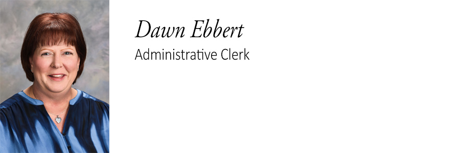 Dawn Ebbert. Administrative Clerk.