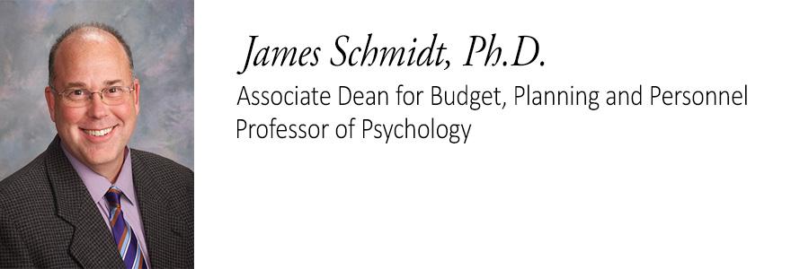 James Schmidt, Ph.D. Associate Dean, Professor of Psychology.
