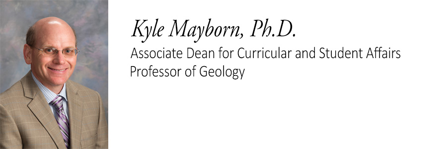 Kyle Mayborn, Ph.D. Associate Dean, Professor of Geology.