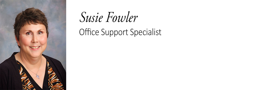 Susie Fowler. Office Support Specialist.