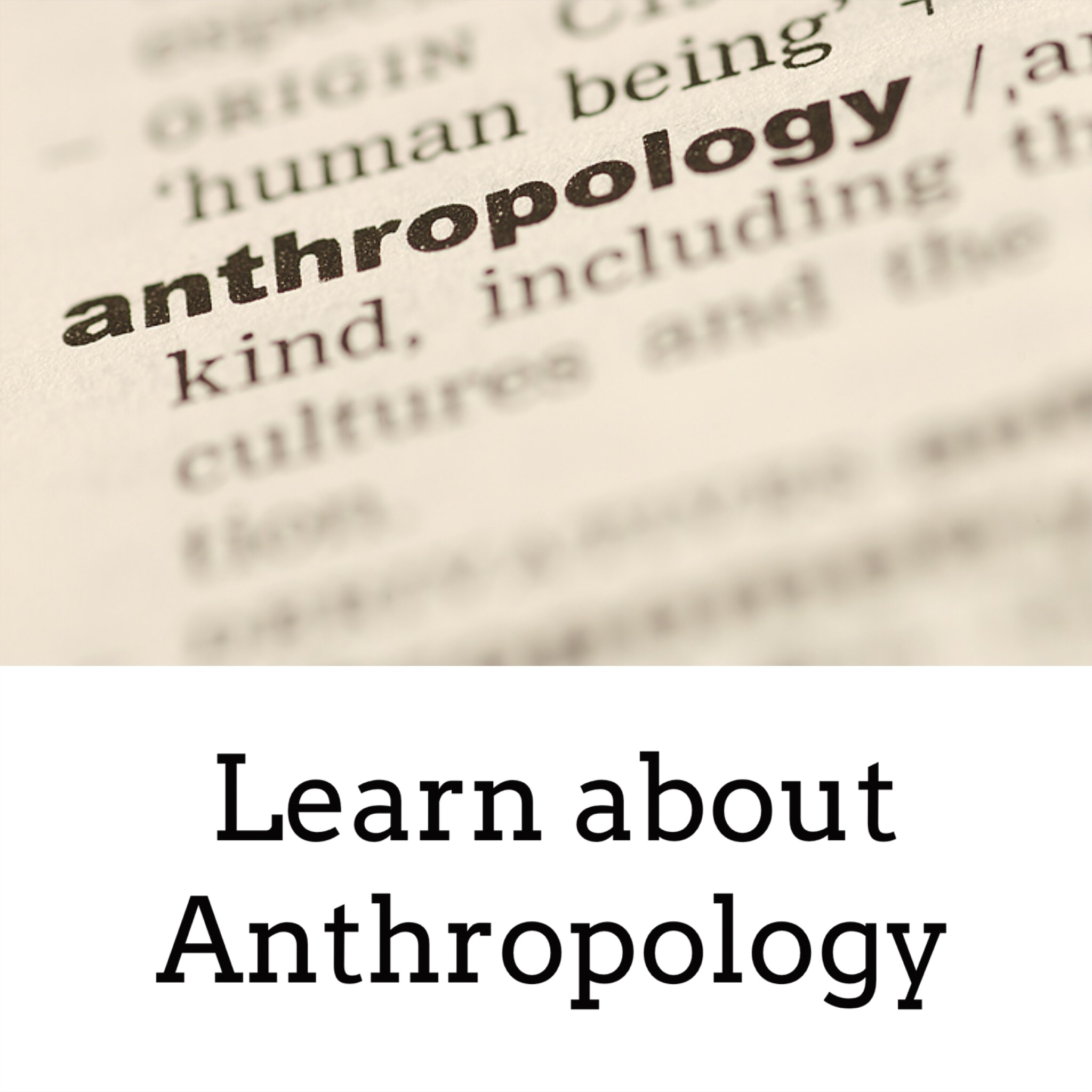 Learn about Anthropology.