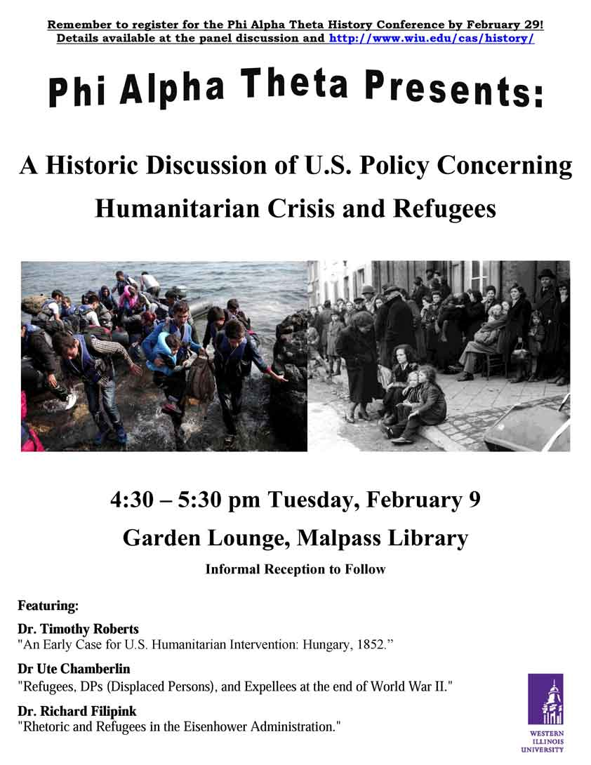 Phi Alpha Theta Presents: A Historic Discussion of U.S. Policy Concerning Humanitarian Crisis and Refugees. 4:30-5:30 pm Tuesday, February 9, Garden Lounge, Malpass Library