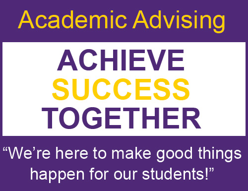 academic advising achieve success together we're here to make good things happen for our students