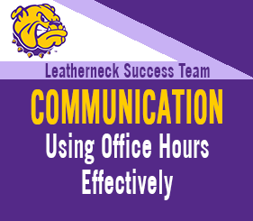 Leatherneck Success Team - Communication - Using Office Hours Effectively