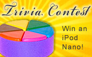 Image of a Trivial Pursuit game piece: Trivia Contest, Win an iPod Nano!