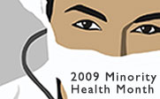 Illustration of a minority doctor with the text 2009 Minority Health Month