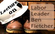 Image of a pair of boots and a hard hat with the text lecture on labor leader Ben Fletcher.