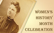 An old photo of a woman and the text Women's History Month Celebration