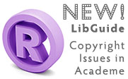 Illustration of the registered symbol with the text NEW! LibGuide Copyright Issues in Academe