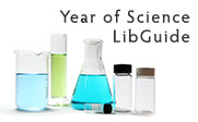 Image of beakers and test tubes with the text Year of Science LibGuide