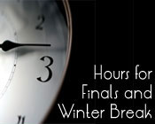 Hours for finals and winter break