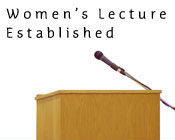 Picture of a lectern with the text Womens Lecture Established