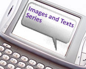 Image of a smartphone with the text message Images and Texts Series