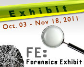 Illustration of police tape, magnifying glass and fingerprint with the text Forensics Exhibit Oct. 03 – Nov. 18, 2011