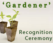 A photo of three small plants and the text Gardener Recognition Ceremony.