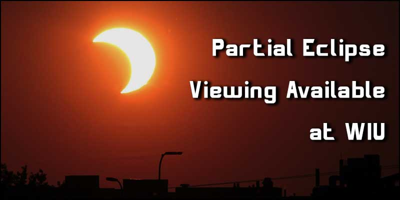 Picture of partial solar eclipse in rural setting. Text on image is Partial eclipse viewing available at WIU.