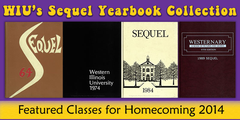 Image with heading WIU's Sequel Yearbook Collection. Images of yearbooks for classes 1964, 1974, 1984 and 1989. Featured classes for Homecoming 2014.