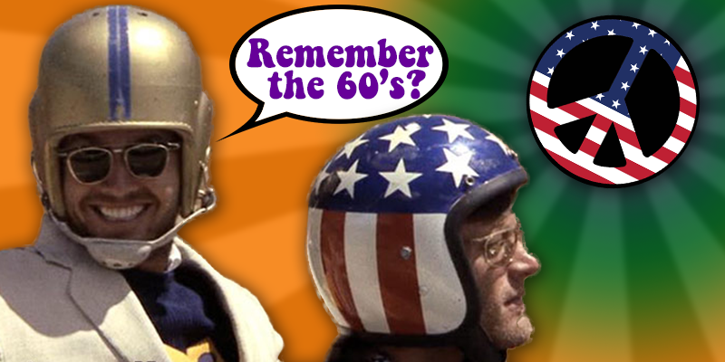 Still frame from the movie Easy Rider, with text bubble saying Remember the 60s?.