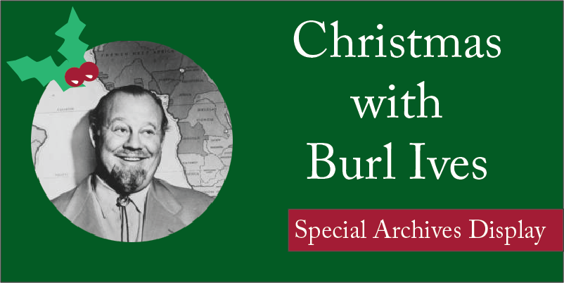 Graphic with picture of Burl Ives smiling. Mistletoe illustration above his head and text overlay on the right.