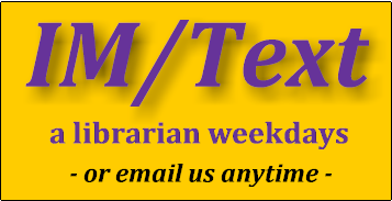 IM or Text an WIU Librarian weekdays