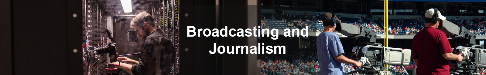 Broadcasting and Journalism