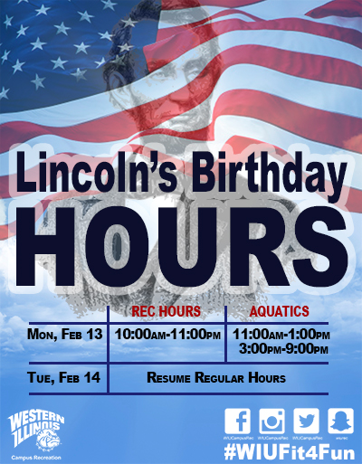 Lincoln's Birthday Hours at WIU Student Rec Center Monday, FEB. 13, 2017
