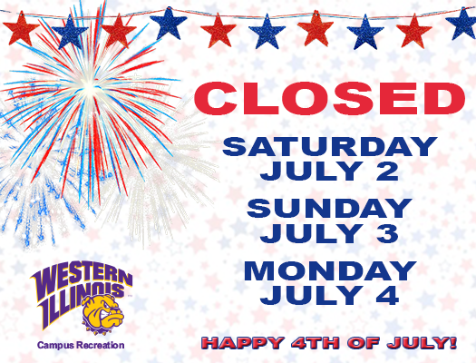 WIU Campus Recreation July 4th Weekend Closure 2016
