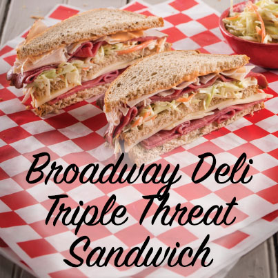 Broadway Deli Triple Threat Sandwich