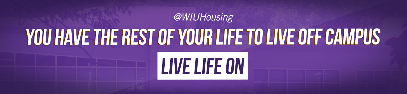 You have the rest of your life to live off campus...Live Life On.