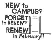 New to Campus? Forget to Renew? Renew in February