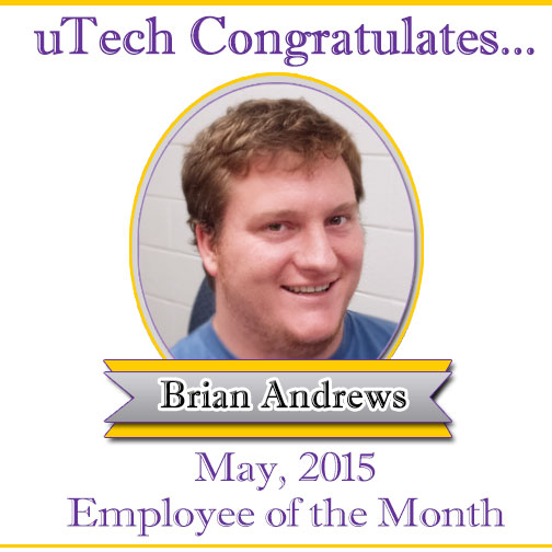 May Employee of the Month, Brian Andrews.