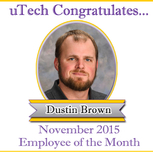November 2015 Employee of the Month, Dustin Brown.