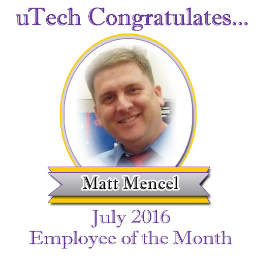 July 2016 Employee of the Month, Matt Mencel.