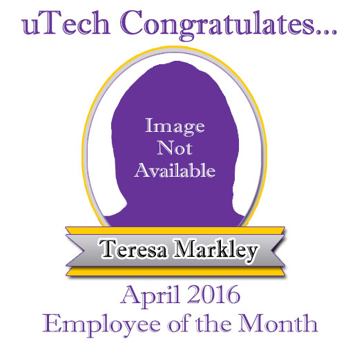 April 2016 Employee of the Month, Teresa Markley.