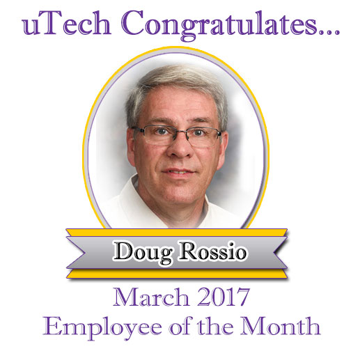 March 2017 Employee of the Month, Doug Rossio.