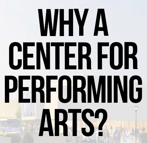 Why a Center for Performing Arts?