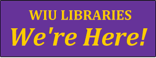 WIU Libraries: We're Here!